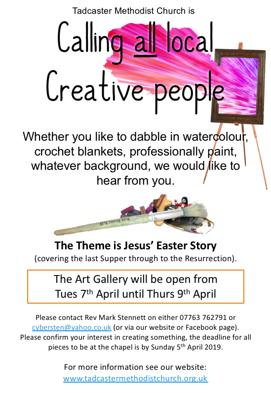 a poster requesting for creative people, if interested, to speak to Rev Mark about creating and offering a piece of art for out easter Art gallery (on the theme of Jesus' Easter Story). email cybersten@yahoo.co.uk or call 07763 762791
